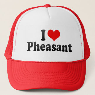 I Love Pheasant Trucker Hat