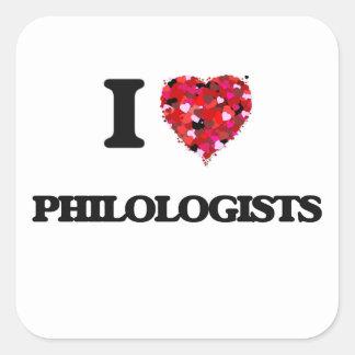 I love Philologists Square Sticker