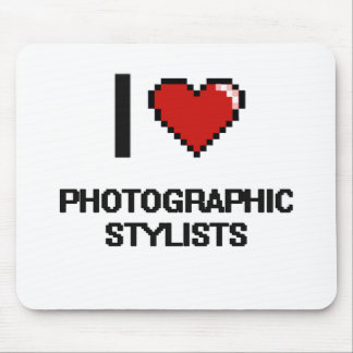 I love Photographic Stylists Mouse Pad