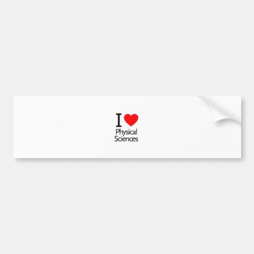 I Love Physical Science Bumper Sticker