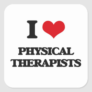 I love Physical Therapists Square Sticker