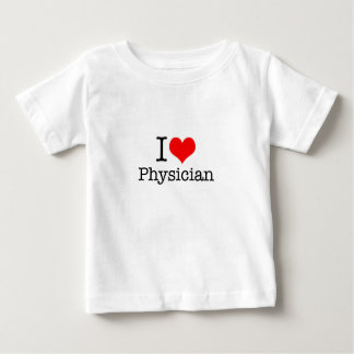 I Love Physician Baby T-Shirt