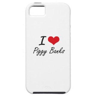 I love Piggy Banks Tough iPhone 5 Case