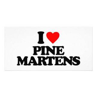 I LOVE PINE MARTENS PERSONALIZED PHOTO CARD