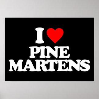 I LOVE PINE MARTENS POSTER