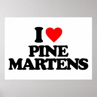 I LOVE PINE MARTENS PRINT