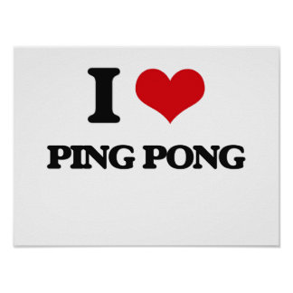 I Love Ping Pong Poster