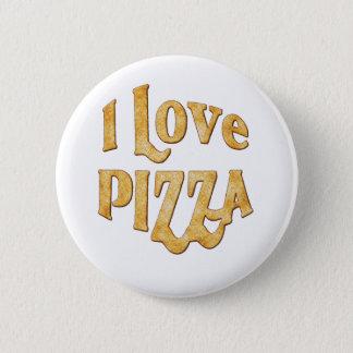 I love pizza 6 cm round badge