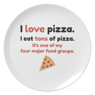 I love pizza. I eat tons of pizza. Plate