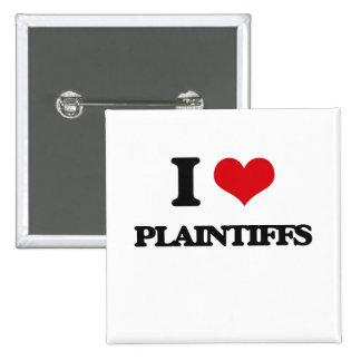I Love Plaintiffs 15 Cm Square Badge