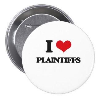 I Love Plaintiffs 7.5 Cm Round Badge