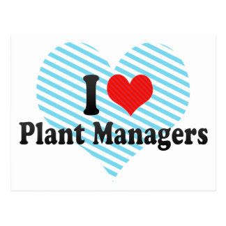 I Love Plant Managers Postcards