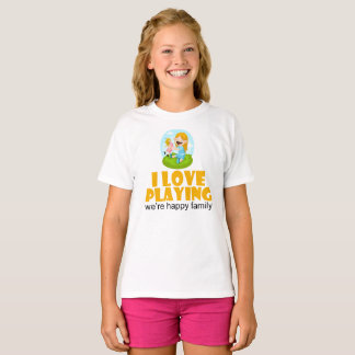 I Love Playing Quote Girl Kids Family T-Shirt
