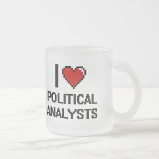I love Political Analysts Frosted Glass Mug