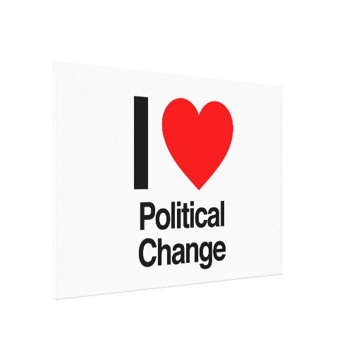 i love political change stretched canvas prints
