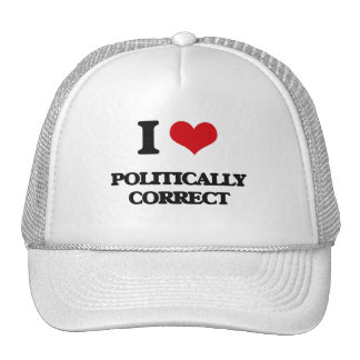 I Love Politically Correct Trucker Hat