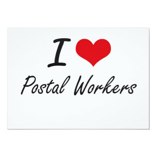 I love Postal Workers 13 Cm X 18 Cm Invitation Card