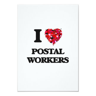 I love Postal Workers 9 Cm X 13 Cm Invitation Card