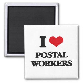 I Love Postal Workers Refrigerator Magnet
