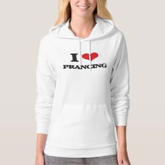 I Love Prancing Hooded Pullover