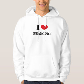 I Love Prancing Hoodies