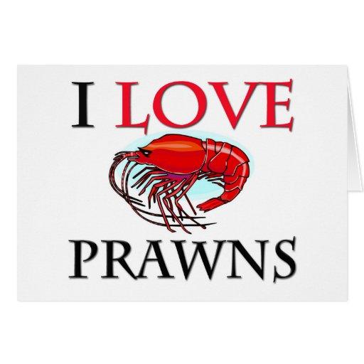 I Love Prawns Greeting Card