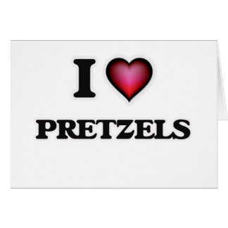 I Love Pretzels Card