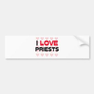 I LOVE PRIESTS BUMPER STICKER