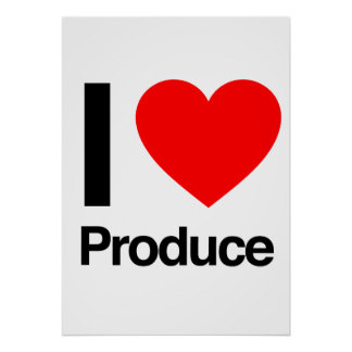 i love produce poster