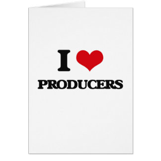 I Love Producers Greeting Card