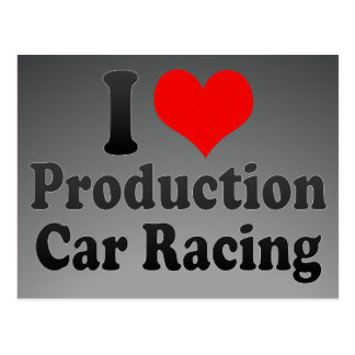 I love Production Car Racing Post Cards