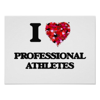 I love Professional Athletes Poster