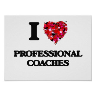 I love Professional Coaches Poster