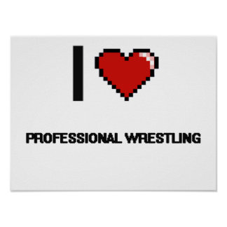 I Love Professional Wrestling Digital Retro Design Poster