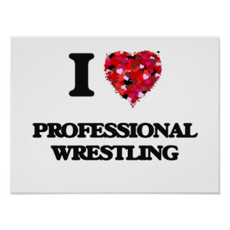 I Love Professional Wrestling Poster