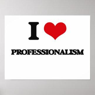 I Love Professionalism Poster