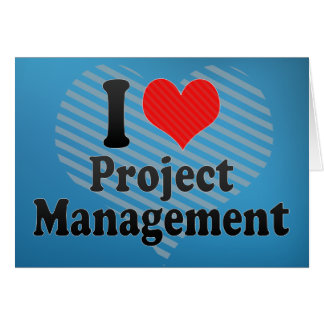 I Love Project Management Card