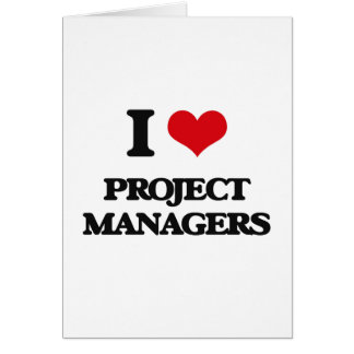 I love Project Managers Greeting Card