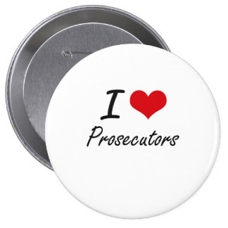 I Love Prosecutors 10 Cm Round Badge