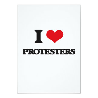 I Love Protesters 13 Cm X 18 Cm Invitation Card