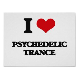 I Love PSYCHEDELIC TRANCE Poster