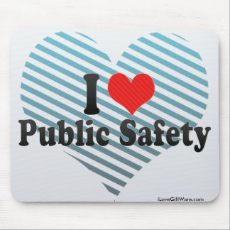 I Love Public Safety Mousepad