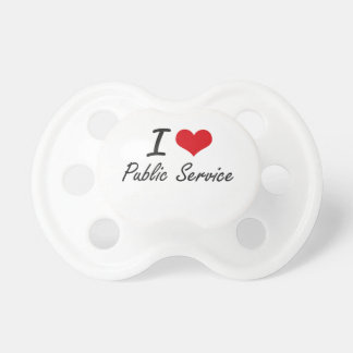 I Love Public Service Baby Pacifier