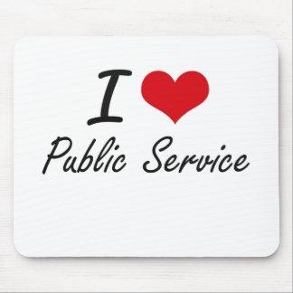 I Love Public Service Mouse Pad