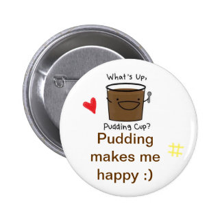 I love pudding pinback buttons