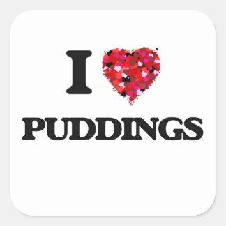 I Love Puddings food design Square Sticker