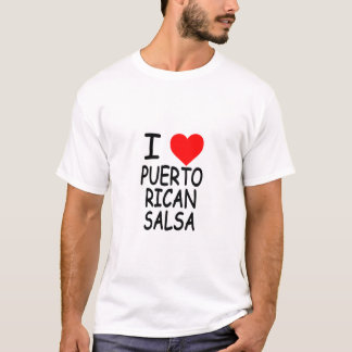 I Love Puerto Rican Salsa T-Shirt