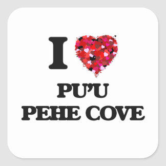 I love Pu'U Pehe Cove Hawaii Square Sticker