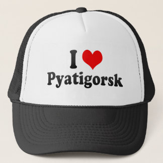 I Love Pyatigorsk, Russia Trucker Hat