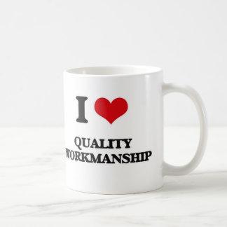 I love Quality Workmanship Coffee Mug